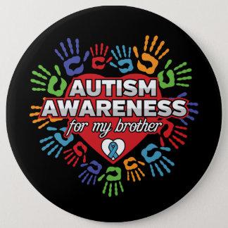 Chapa Redonda De 15 Cm Conciencia del autismo para mi Brother