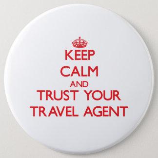 Chapa Redonda De 15 Cm Guarde la calma y confíe en su agente de viajes