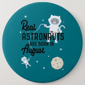 Chapa Redonda De 15 Cm Los astronautas son en agosto Ztw1w nacidos