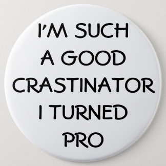 Chapa Redonda De 15 Cm ¿Procrastinator de Profesional?