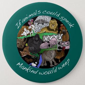 Chapa Redonda De 15 Cm Si los animales podrían hablar la humanidad