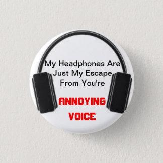 Chapa Redonda De 2,5 Cm Auriculares molestos de la voz