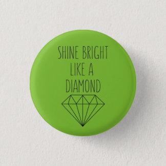 Chapa Redonda De 2,5 Cm Brillo brillante como un diamante