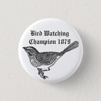 Chapa Redonda De 2,5 Cm Campeón 1879 de la observación de pájaros