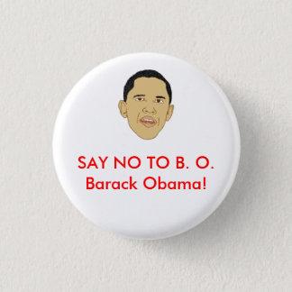 Chapa Redonda De 2,5 Cm ¡DIGA NO a B.O. Barack Obama!