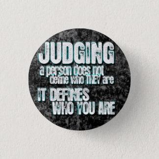 Chapa Redonda De 2,5 Cm El juicio define quién usted es