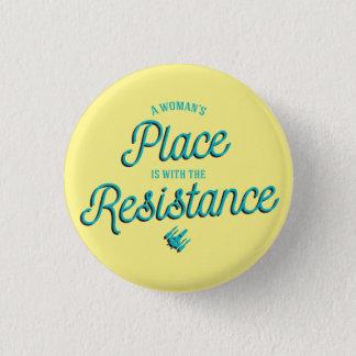 Chapa Redonda De 2,5 Cm ¡El lugar de una mujer está con la resistencia!