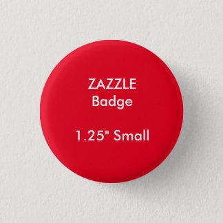 """Chapa Redonda De 2,5 Cm El personalizado de ZAZZLE imprimió 1,25"""" pequeñas"""