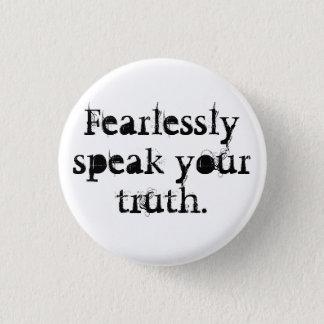 Chapa Redonda De 2,5 Cm Hable audaz su verdad