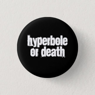 Chapa Redonda De 2,5 Cm Hipérbole o muerte