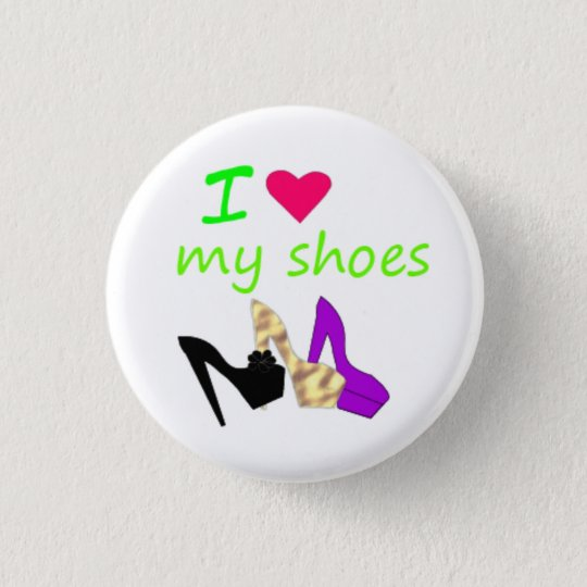 Chapa Redonda De 2,5 Cm i love my shoes
