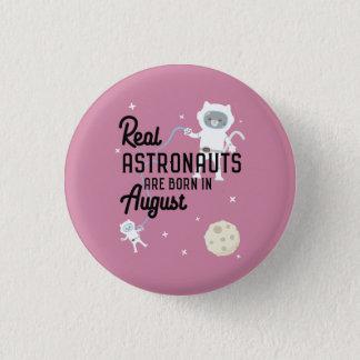 Chapa Redonda De 2,5 Cm Los astronautas son en agosto Ztw1w nacidos