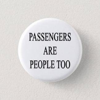 Chapa Redonda De 2,5 Cm Los pasajeros son lema del viaje de la gente