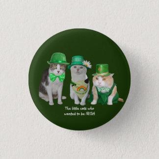 Chapa Redonda De 2,5 Cm Los pequeños gatos que quisieron ser irlandeses