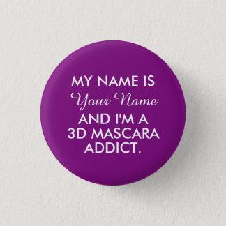 Chapa Redonda De 2,5 Cm Mi nombre es - adicto personalizado al rimel 3D