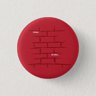 Chapa Redonda De 2,5 Cm Ninguna prohibición, ningún Pin de la pared