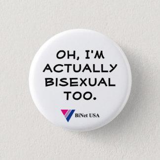 Chapa Redonda De 2,5 Cm Oh, soy realmente bisexual también