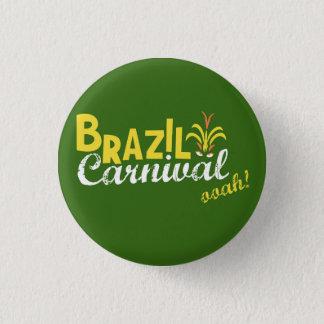 Chapa Redonda De 2,5 Cm ¡Ooah del carnaval del Brasil!