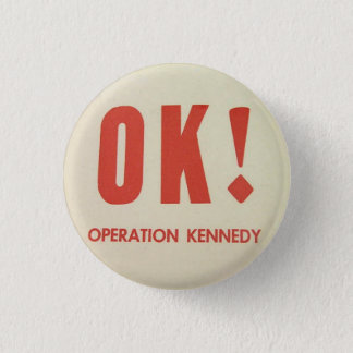 Chapa Redonda De 2,5 Cm Pinback ACEPTABLE de Kennedy de la operación