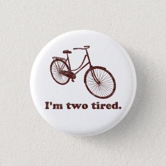 Chapa Redonda De 2,5 Cm Soy la bicicleta soñolienta demasiado cansada
