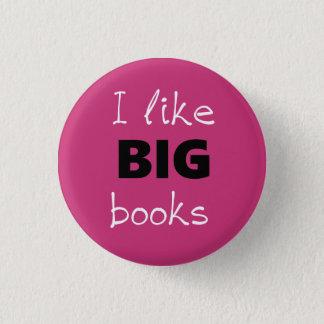 Chapa Redonda De 2,5 Cm Tengo gusto del Pin GRANDE de los libros