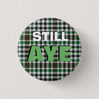 Chapa Redonda De 2,5 Cm Todavía Aye insignia escocesa de la independencia