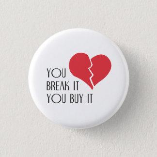 Chapa Redonda De 2,5 Cm Usted lo rompe usted compra él corazón del el día