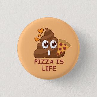 Chapa Redonda De 2,5 Cm Vida del impulso de la pizza