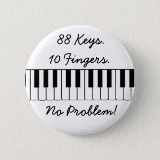 Chapa Redonda De 5 Cm ¡88 llaves., 10 dedos., ningún problema!