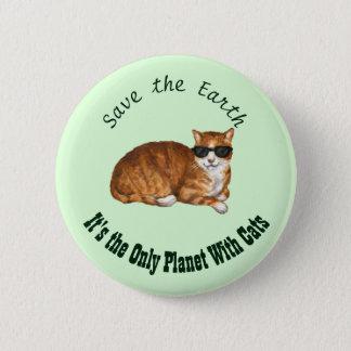 """Chapa Redonda De 5 Cm """"Ahorre insignia del gato del verde de la tierra"""""""