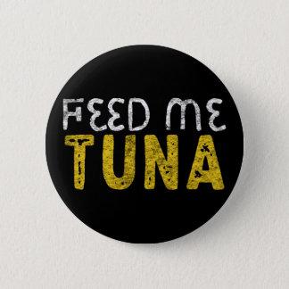 Chapa Redonda De 5 Cm Aliménteme el atún