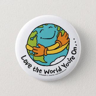 Chapa Redonda De 5 Cm Ame el mundo que usted está encendido