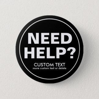 Chapa Redonda De 5 Cm ¿Ayuda de encargo de la necesidad? Negro