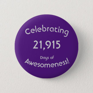 Chapa Redonda De 5 Cm Celebración de 21.915 días de cumpleaños de