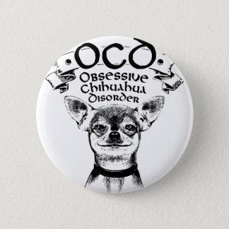 Chapa Redonda De 5 Cm Chihuahua obsesiva de OCD