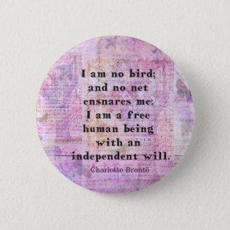Chapa Redonda De 5 Cm Cita de Charlotte Bronte sobre independencia