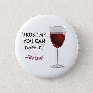 Chapa Redonda De 5 Cm Confíe en que yo que usted puede bailar, Wine