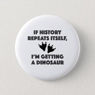 Chapa Redonda De 5 Cm Conseguir un dinosaurio
