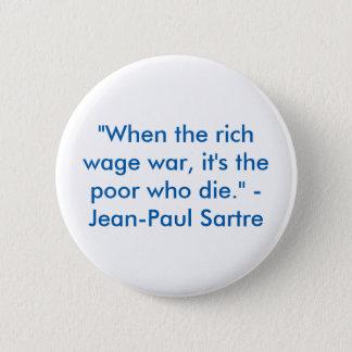 """Chapa Redonda De 5 Cm """"Cuando el ricos emprenden guerra, es los pobres"""