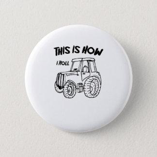 Chapa Redonda De 5 Cm Cultivando el tractor del granjero éste es cómo