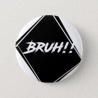 """Chapa Redonda De 5 Cm Diseño de la palabra de """"Bruh"""""""