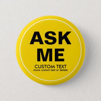 Chapa Redonda De 5 Cm El voluntario del personalizado me pide amarillo