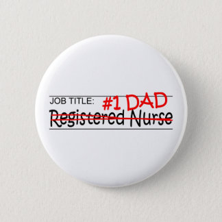 Chapa Redonda De 5 Cm Enfermera registradoa del papá del trabajo