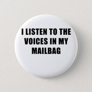 Chapa Redonda De 5 Cm Escucho las voces en mi saca de correos