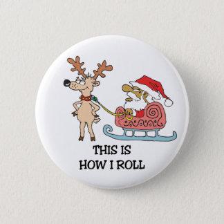 Chapa Redonda De 5 Cm Éste es cómo ruedo Papá Noel y el reno