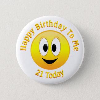 Chapa Redonda De 5 Cm Feliz cumpleaños a mí, 21 hoy, cara sonriente