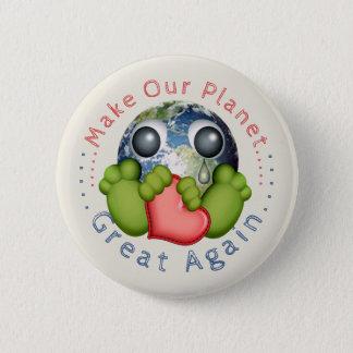 Chapa Redonda De 5 Cm Haga nuestro planeta grande otra vez
