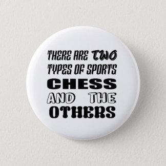 Chapa Redonda De 5 Cm Hay dos tipos de ajedrez y de otros de los