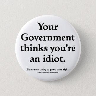 Chapa Redonda De 5 Cm Idiota del gobierno