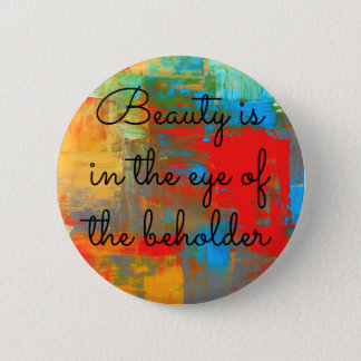 Chapa Redonda De 5 Cm La belleza está en el ojo del espectador